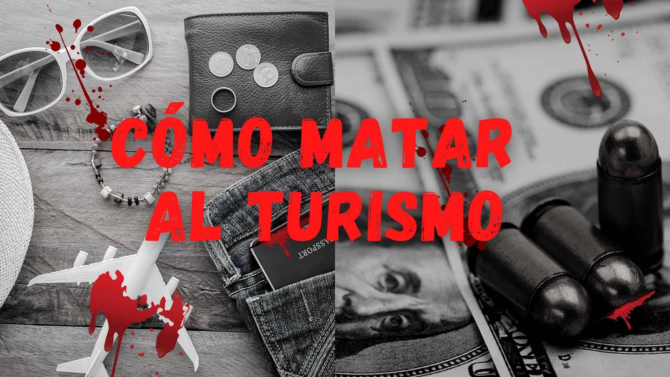 CÓMO MATAR AL TURISMO (1)